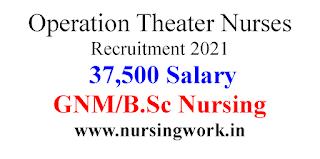Operation Theater Nurses Recruitment with 37,500 Salary