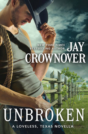 New Release: Unbroken (Loveless, Texas #0.5) by Jay Crownover | About That Story