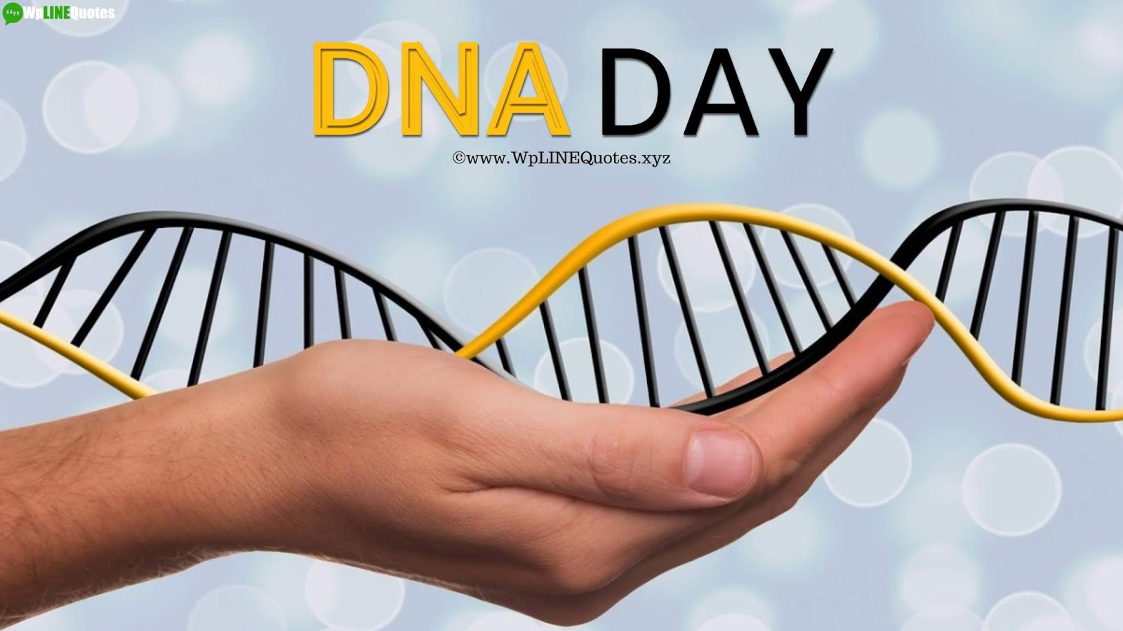 National DNA Day Quotes, Messages, History, Facts, Images, Pictures, Wallpaper
