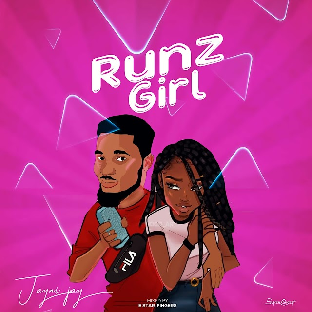 MUSIC: Jayni jay - Runs Girls