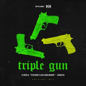 Pzeeboy, Kelson Mario e Barata – Triple Gun (Original Mix)