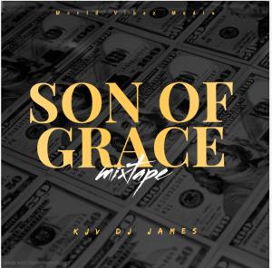 "DOWNLOAD MIXTAPE: Kjv Dj James – ""Son Of Grace Mixtape"""