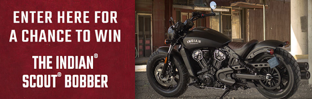Enter once for the chance to win an Indian Scout Bobber Motorcycle!
