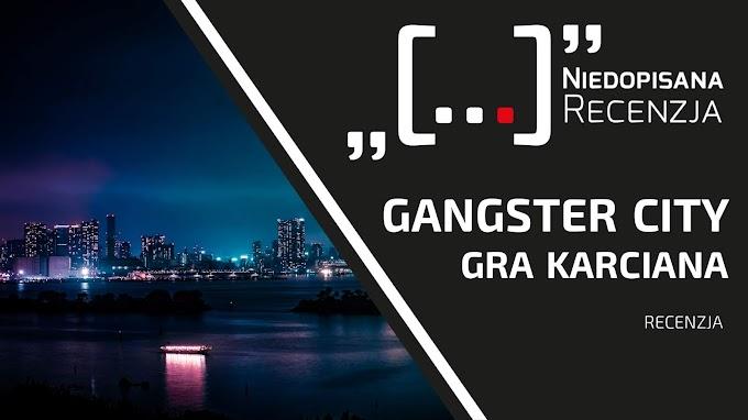 """Złap mnie, jeśli potrafisz """"Gangster City"""" — recenzja gry karcianej"""