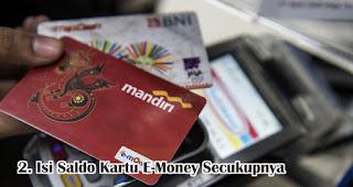 Isi Saldo Kartu E-Money Kamu Secukupnya Saja