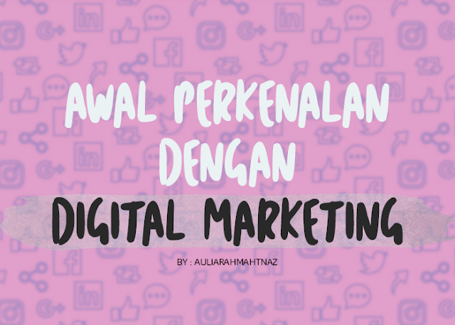 Awal Perkenalan dengan Digital Marketing