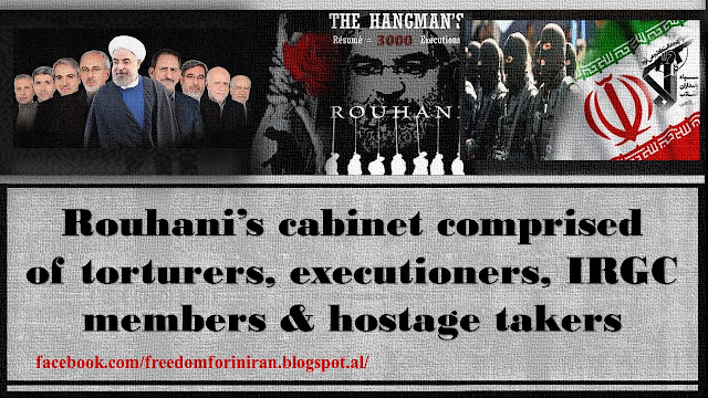 Rouhani's cabinet comprised of torturers, executioners, IRGC members & hostage takers