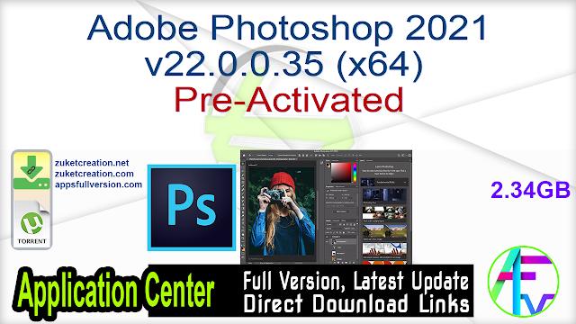 Adobe Photoshop 2021 v22.0.0.35 (x64) Pre-Activated
