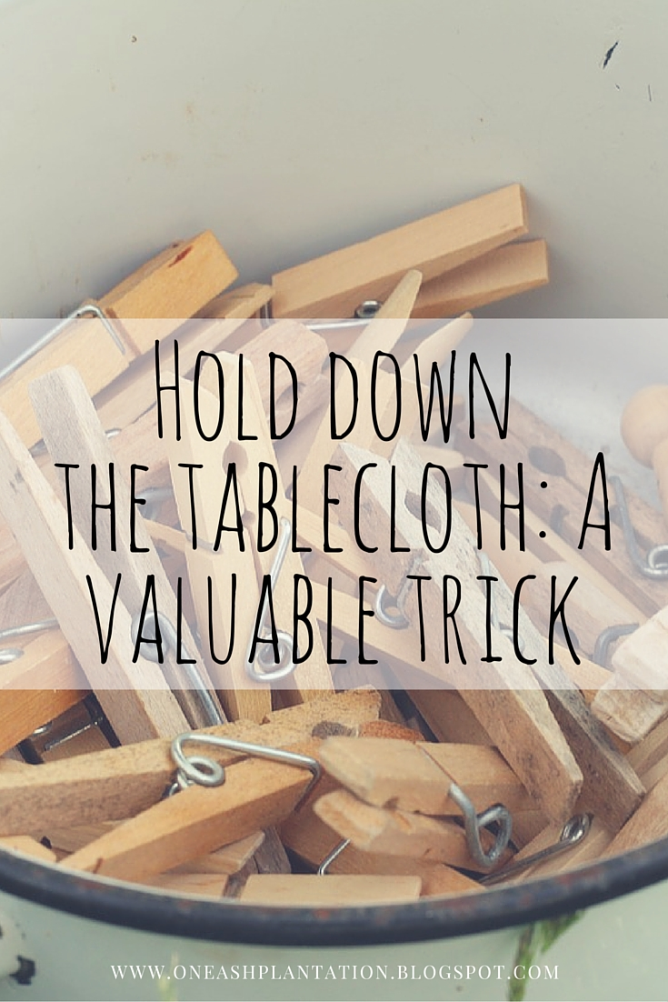 ... But We Still Have Plenty Of Time To Enjoy Outdoor Picnics,afternoon  Teas, And Time On The Porch. So How Do You Keep Your Tablecloth ...