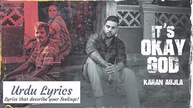 It's Okay God Lyrics - Karan Aujla
