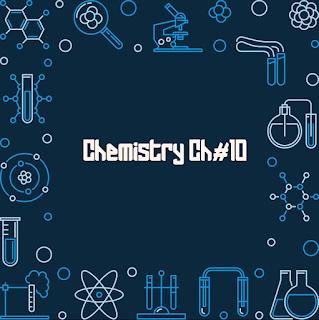 FSC Chemistry Chapter 10 | 1st Year