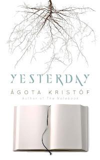 Yesterday by Ágota Kristóf