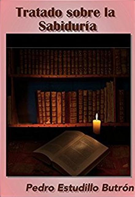 Tratado sobre la sabiduría – Pedro Estudillo
