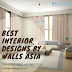 Best Interior Designs by Walls Asia Architects and Interior Designers