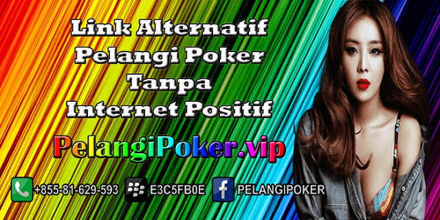 Link-Alternatif-Pelangi-Poker-Tanpa-Internet-Positif