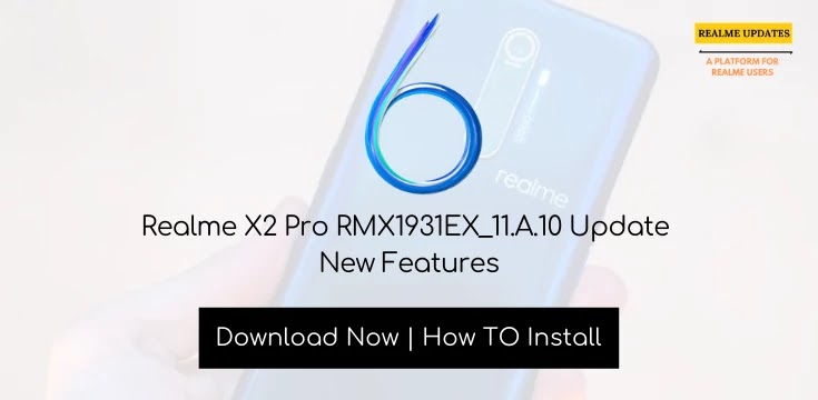 Realme X2 Pro February Security Patch Update Adds New Feature & Optimizes Dolby [RMX1931EX_11.A.10]- Realme Updates