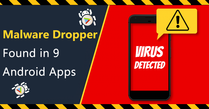 Malware Dropper Found in 9 Malicious Android Apps on the Official Google Play store