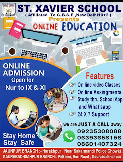 ST. XAVIER SCHOOL PRESENTS ONLINE EDUCATION | ONLINE ADMISSION Open for Nur to IX & XI | Stay Home, Stay Safe | we are JUST A CALL away 09235308088, 06393656156, 08601407324 | Jaunpur Branch : Harakhpur, Near Shakarmandi Police Chowki | Gaurabadshahpur Branch : Pilikhini, Bari Road, Gaurabadshahpur
