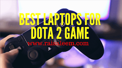 BEST LAPTOPS FOR DOTA 2 Game