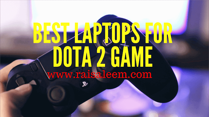 Best Laptops For DOTA 2 Game 2020 [Best Laptop Buyer's Guide]
