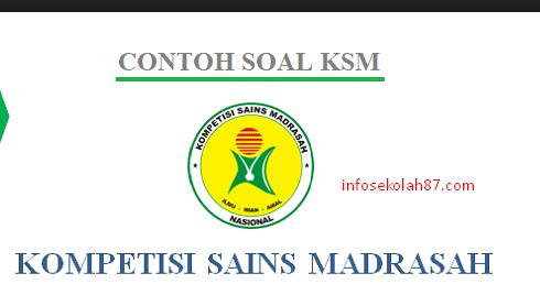 300+ Contoh Soal KSM Jenjang MTs IPA, IPS dan Matematika