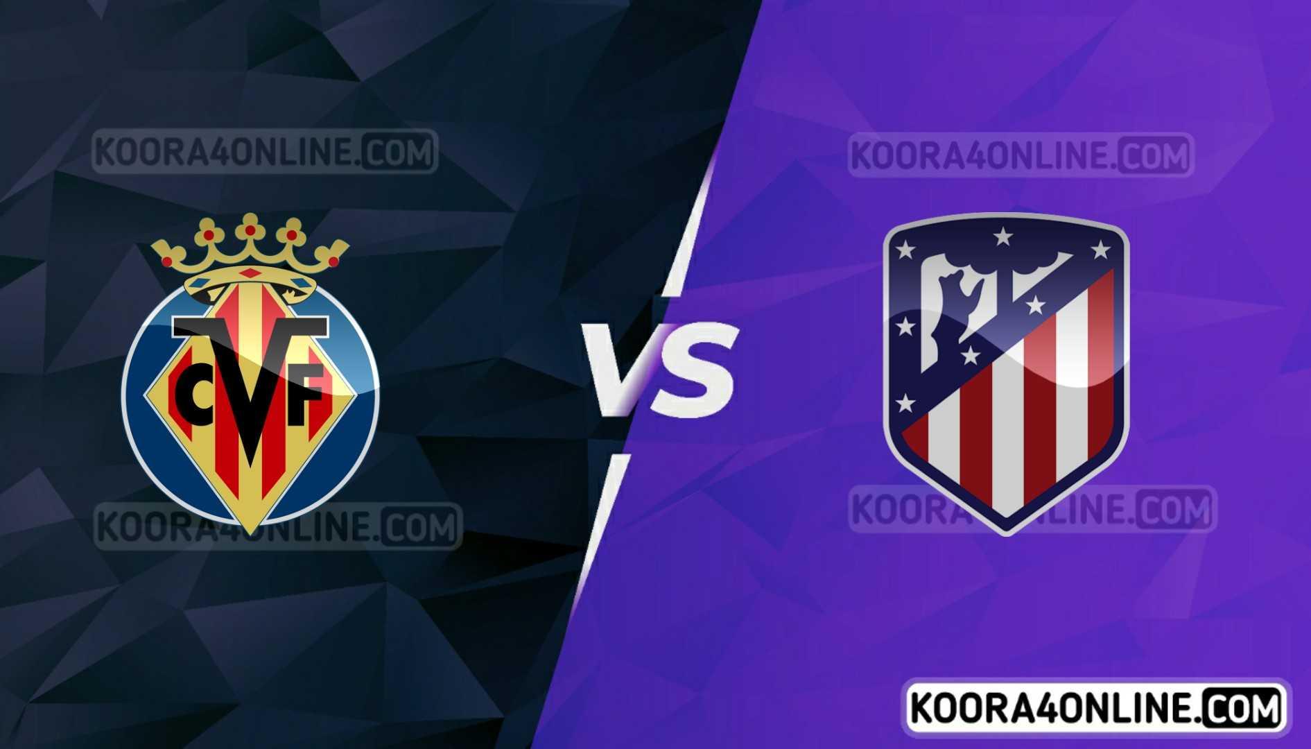 مشاهدة مباراة اتليتكو مدريد و فياريال بث مباشر 29-08-2021 الدوري الاسباني