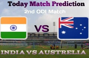 IND vs AUS 2nd ODI Dream 11 Prediction Who Will Win Today Match