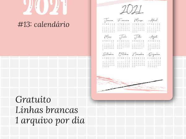 PLANNER 2021 #13:  Calendário gratuito para download