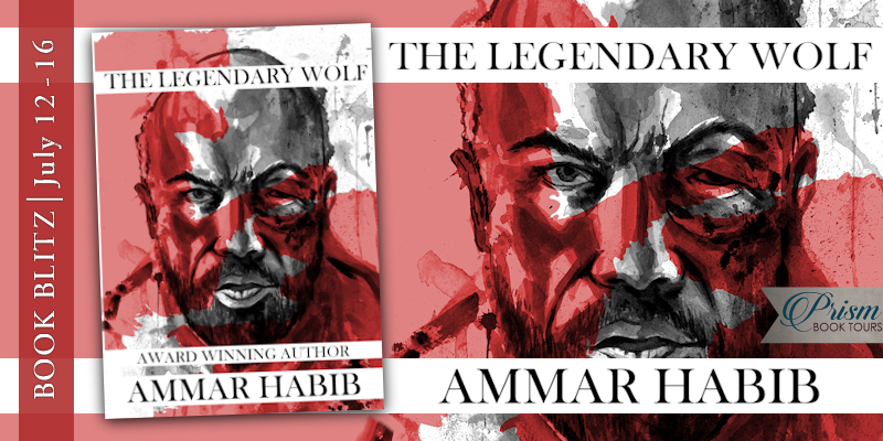 We're blitzing about THE LEGENDARY WOLF by Ammar Habib! #LegendWolfBlitz