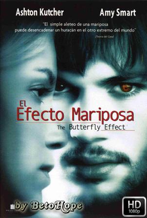 El Efecto Mariposa [2004] [Latino-Ingles] HD 1080P  [Google Drive] GloboTV