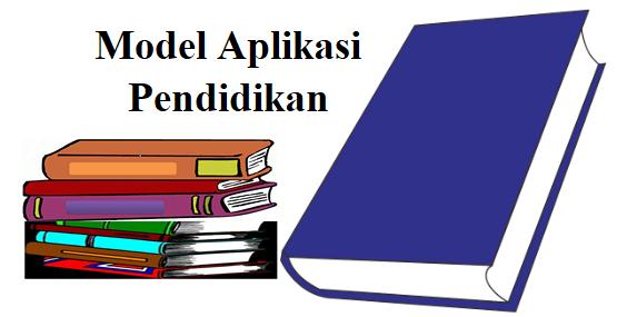 Model-Model Aplikasi Pendidikan Terkini