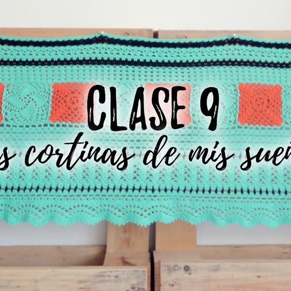 LAS CORTINAS DE MIS SUEÑOS - CLASE 9 Y 10 (EL FINAL!)