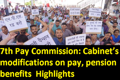 7th-cpc-cabinet's-modifications-on pay-pension-benefits-highlights