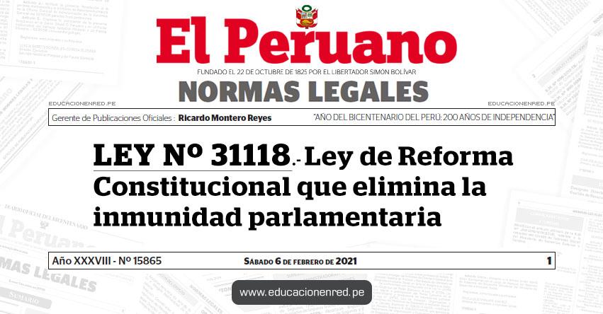 LEY Nº 31118.- Ley de Reforma Constitucional que elimina la inmunidad parlamentaria