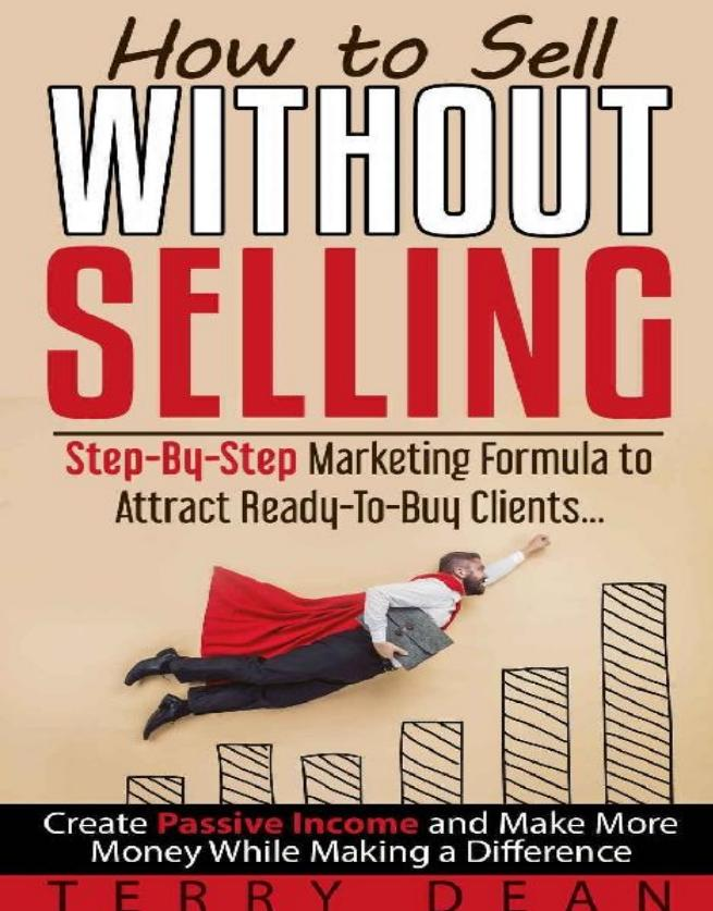 How to Sell Without Selling Pdf Free Download - Terry Dean