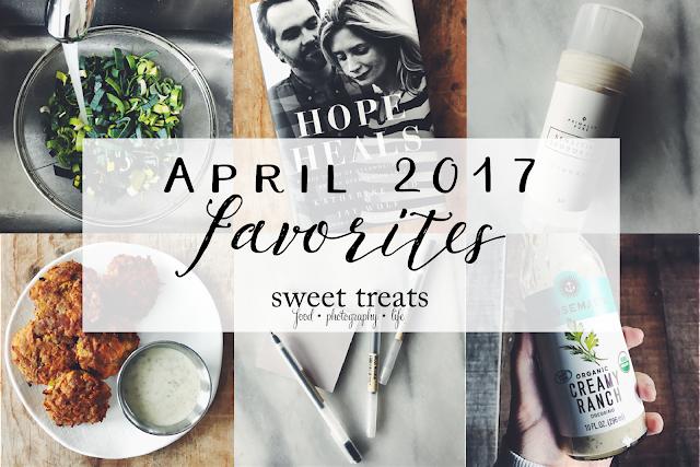 April 2017 Favorites | Sweet Treats/Laura Vein