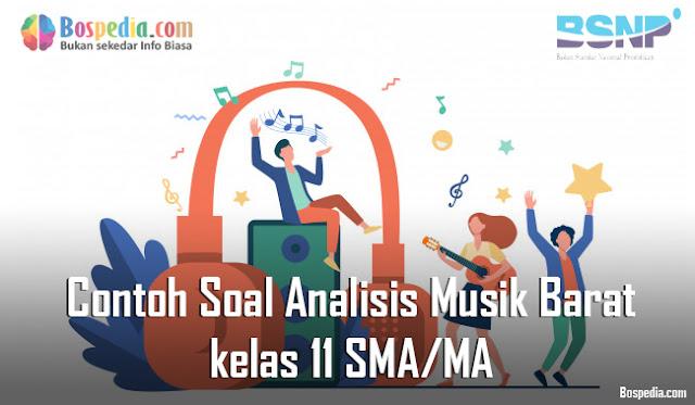 Contoh Soal Analisis Musik Barat kelas 11 SMA/MA