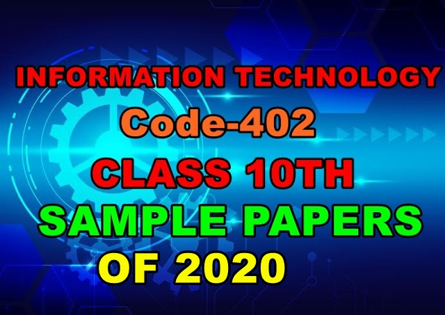 Information Technology Code-402 Class 10th Sample Papers Of 2020