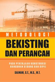 Buku Metodologi Bekisting Dan Perancah Pada Pekerjaan Konstruksi Bangunan Gedung Dan Sipil