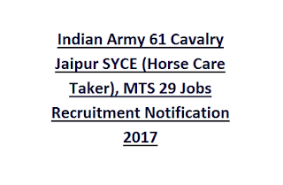 Indian Army 61 Cavalry Jaipur SYCE (Horse Care Taker), MTS 29 Jobs Recruitment Notification 2017