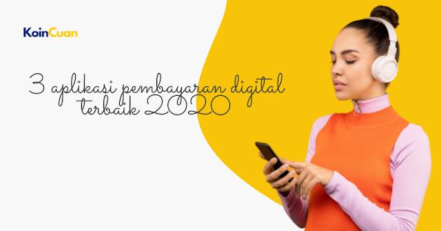 3 Aplikasi Pembayaran Digital Terbaik 2020
