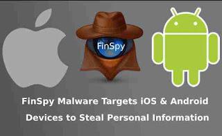 Virus Malware Bernama FinSpy Kembali Serang Pada Android dan iOS