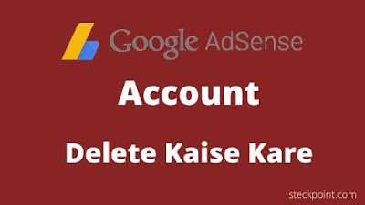 adsense account kaise delete kare