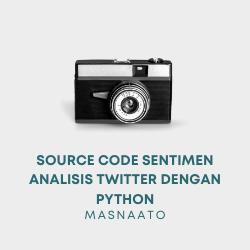 Source Code Sentimen Analisis Twitter dengan Python