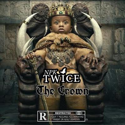 "Npk Twice (@NpkTwiceSA) - ""The Crown"""