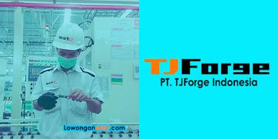 Lowongan Kerja PT. TJForge Indonesia KIIC Karawang