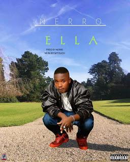 [NEW MUSIC] Nerro - Ella