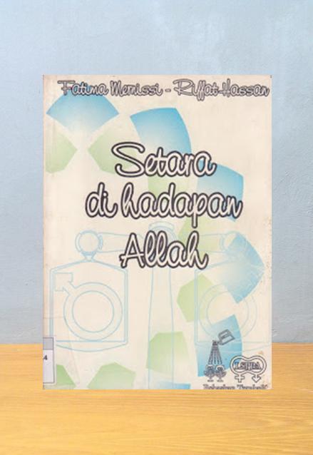 SETARA DI HADAPAN ALLAH, Fatima Mernissi & Riffat Hassan