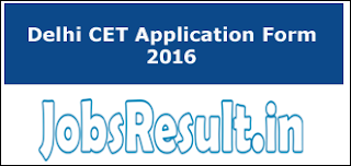 Delhi CET Application Form 2016