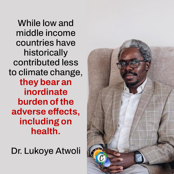 While low and middle income countries have historically contributed less to climate change, they bear an inordinate burden of the adverse effects, including on health. — Dr. Lukoye Atwoli, the editor in chief of the East African Medical Journal